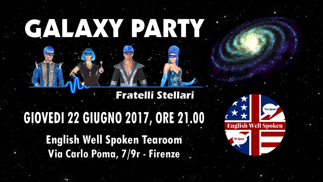 Galaxy Party con i Fratelli Stellari a Firenze